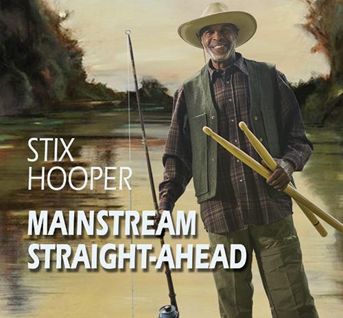 Mainstream Straight-ahead - Stix Hooper